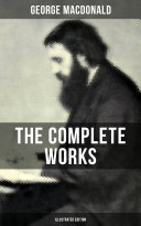 Pdf The Complete Works of George MacDonald (Illustrated Edition) Telecharger