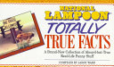 National Lampoon Totally True Facts