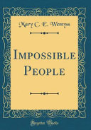Impossible People  Classic Reprint  Book PDF
