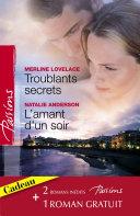 Troublants secrets - L'amant d'un soir - La passion en héritage (Harlequin Passions) ebook