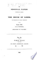 Sessional Papers Printed By Order Of The House Of Lords Or Presented By Royal Command In The Session 1840 30 40 Victori Arranged In Volumes Public Bills