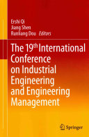 The 19th International Conference on Industrial Engineering and Engineering Management