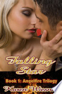 Falling Star  Book 1 of the Angelfire Trilogy
