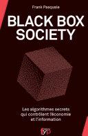 Black Box Society. Les algorithmes secrets qui contrôlent l'économie et l'information ebook