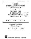 1989 IIE Integrated Systems Conference   Society for Integrated Manufacturing Conference Book