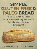 Simple Gluten Free & Paleo Bread