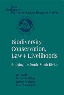 Biodiversity Conservation  Law and Livelihoods  Bridging the North South Divide