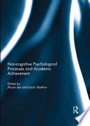Noncognitive psychological processes and academic achievement