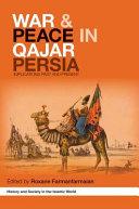 War and Peace in Qajar Persia Book