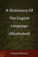 Pdf A Dictionary Of The English Language (illustrated)
