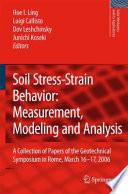 Soil Stress-Strain Behavior: Measurement, Modeling and Analysis