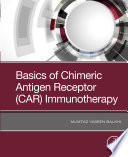Basics of Chimeric Antigen Receptor  CAR  Immunotherapy Book