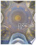 The Art of Looking Up