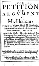 The Petition and Argument of Mr  Hotham  Fellow of Peterhouse in Cambridge  Before the Committee for Reformation of the Universities  April 10  1651  Against the Masters Negative Voice of that Colledge  and for a Remedy     Against the Usurpations of Doctor Seaman the Present Master  Etc