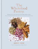 The Wholefood Pantry by Amber Rose