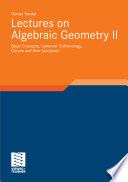 Lectures on Algebraic Geometry II