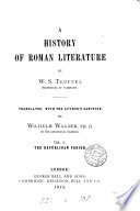 A history of Roman literature  tr  by W  Wagner