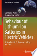"""Behaviour of Lithium-Ion Batteries in Electric Vehicles: Battery Health, Performance, Safety, and Cost"" by Gianfranco Pistoia, Boryann Liaw"