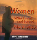 Women Who Lived and Loved North of 60
