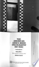 The American Dance Band Discography 1917-1942: Irving Aaronson to Arthur Lange