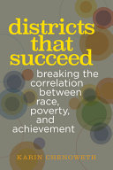 link to Districts that succeed : breaking the correlation between race, poverty, and achievement in the TCC library catalog