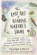 The Lost Art of Reading Nature s Signs Book