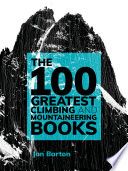 The 100 Greatest Climbing and Mountaineering Books