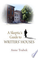 A Skeptic s Guide to Writers  Houses