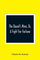 The Dacoit'S Mine, Or, A Fight For Fortune