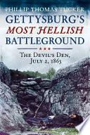 Gettysburg s Most Hellish Battleground