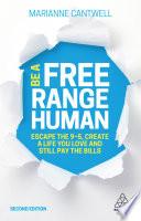 Be A Free Range Human Book