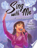Sing with Me  The Story of Selena Quintanilla