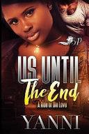 Us Until The End