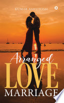 Arranged Love Marriage
