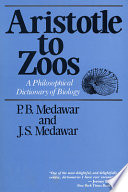 """""""Aristotle to Zoos: A Philosophical Dictionary of Biology"""" by Peter Brian Medawar, J. S. Medawar"""