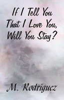 If I Tell You That I Love You  Will You Stay