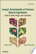 """Leung's Encyclopedia of Common Natural Ingredients: Used in Food, Drugs and Cosmetics"" by Ikhlas A. Khan, Ehab A. Abourashed"