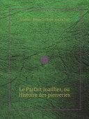 Pdf Le Parfait Joaillier, ou Histoire des pierreries Telecharger