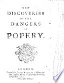 New Discoveries Of The Dangers Of Popery By Daniel Defoe