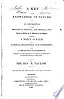 A Key to the Knowledge of Nature, Or, An Exposition of the Mechanical, Chemical, and Physical Laws...