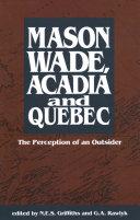 Mason Wade, Acadia and Quebec