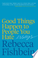 Good Things Happen to People You Hate