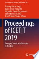 """Proceedings of ICETIT 2019: Emerging Trends in Information Technology"" by Pradeep Kumar Singh, Bijaya Ketan Panigrahi, Nagender Kumar Suryadevara, Sudhir Kumar Sharma, Amit Prakash Singh"