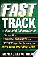 The Fast Track To Financial Independence