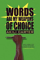 Words Are My Weapons of Choice
