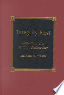 Integrity First  : Reflections of a Military Philosopher