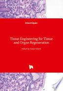 Tissue Engineering for Tissue and Organ Regeneration Book