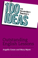 100 Ideas for Secondary Teachers: Outstanding English Lessons