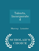 Talents, Incorporated - Scholar's Choice Edition Read Online