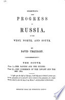 How Russia tries to get into her hands the supply of corn of the whole of Europe  The English Turkish Treaty of 1838   Selections from    Progress of Russia in the West  North and South     By D  U  The South     Reprinted from the stereotype edition